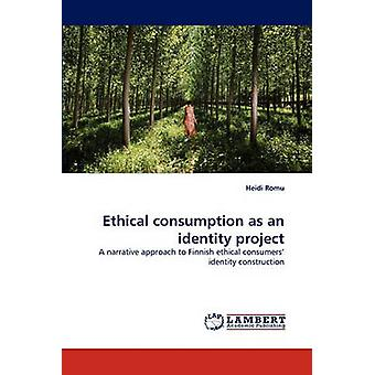 Ethical Consumption as an Identity Project by Romu & Heidi