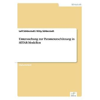 Untersuchung zur Parameterschtzung in SETARModellen by Schnstedt & Leif