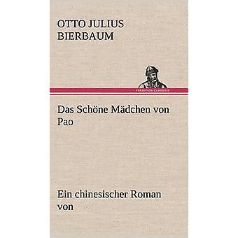 Das Schone Madchen Von Pao by Bierbaum & Otto Julius