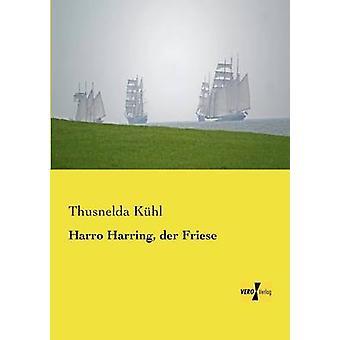 Harro Harring der Friese von Khl & Thusnelda