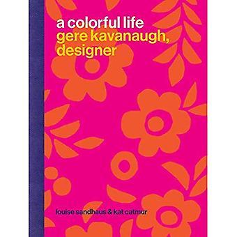 A Colorful Life: Gere Kavanaugh, Designer