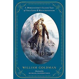 The Princess Bride - An Illustrated Edition of S. Morgenstern's Classi