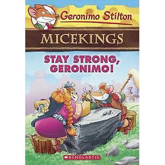 Stay Strong - Geronimo! by Geronimo Stilton - 9780606397223 Book