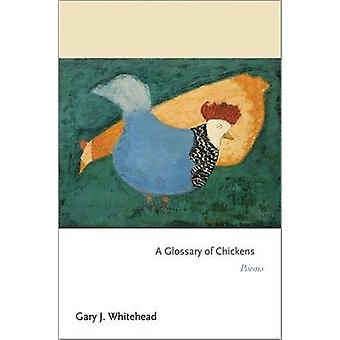 A Glossary of Chickens - Poems by Gary J. Whitehead - 9780691157467 Bo