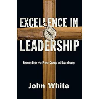 Excellence in Leadership by John White - 9780877845706 Book