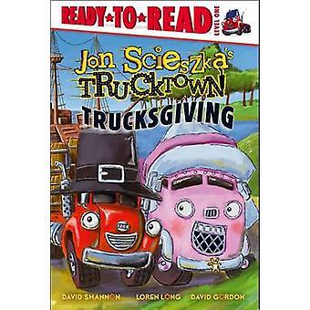 Trucksgiving por Jon Scieszka - David Shannon - Loren Long - David Gor
