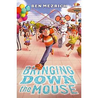 Bringing Down the Mouse by Ben Mezrich - 9781442496262 Book