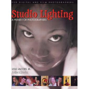 Studio Lighting - A Primer for Photographers by Lou Jacobs - 978158428