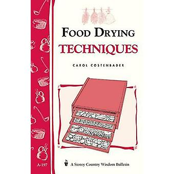 Food Drying Techniques - Storey's Country Wisdom Bulletin A-197 by Car