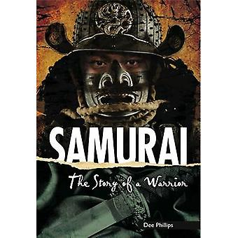 Samurai - The Story of a Warrior by Dee Phillips - 9781783225187 Book