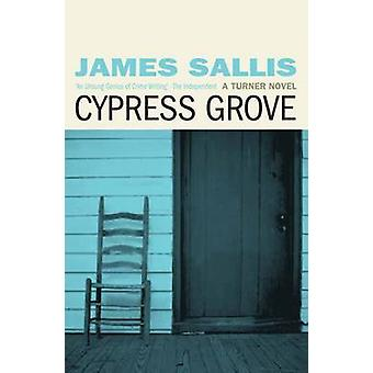 Cypress Grove by James Sallis - 9781842437285 Book