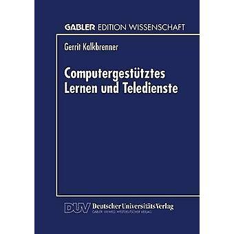 Computergesttztes Lernen und Teledienste by Kalkbrenner & Gerrit