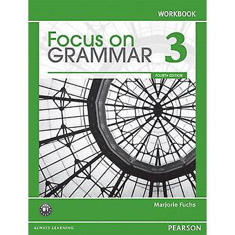 Focus on Grammar 3 Workbook (Paperback) by Fuchs Marjorie