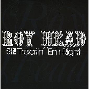 Roy Head - stadig Treatin' Em højre [CD] USA import