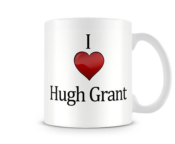 I Love Hugh Grant Printed Mug