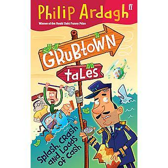 Contos de Grubtown - Splash - Crash e cargas do dinheiro (principal) por Philip Ard