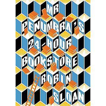 Livraria de 24 horas do senhor Penumbra (principal) por Robin Sloan - 9781782391197