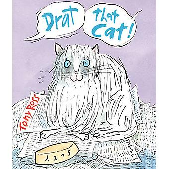 Drat that Cat! by Tony Ross - 9781783440757 Book