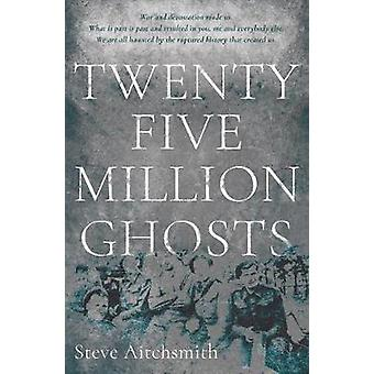 Twenty Five Million Ghosts by Steve Aitchsmith - 9781788033145 Book