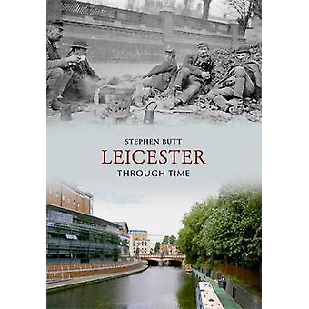 Leicester door de tijd door Stephen Butt - 9781848682528 boek
