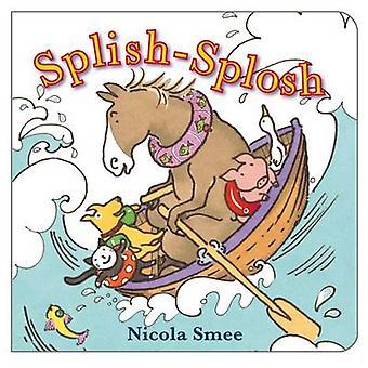 Splash-Splosh by Nicola Smee - 9781907967085 Book