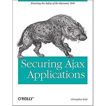 Securing Ajax Applications by Christopher Wells - 9780596529314 Book