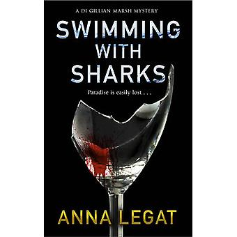 Swimming with Sharks  DI Gillian Marsh Series by Anna Legat
