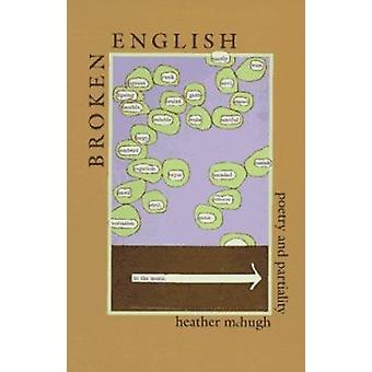 Broken English - Poetry and Partiality by McHugh Heather - 97808195627