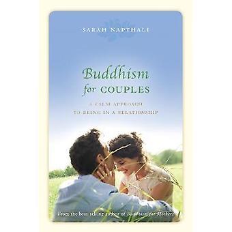 Buddhismen för par - en lugn inställning till vara i en relation (Mai