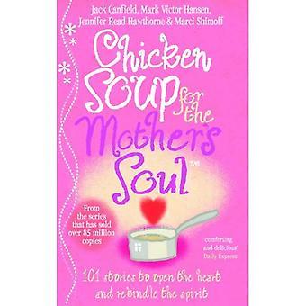 Kycklingsoppa för moderns själ: hjärtevärmande berättelser som firar glädjen i moderskapet (Kycklingsoppa)