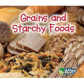 Grains and Starchy Foods (Healthy Eating)