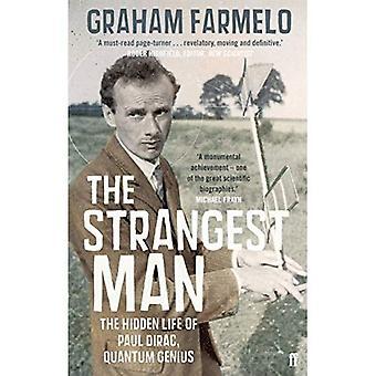 Die seltsamsten Mann: Das Leben von Paul Dirac