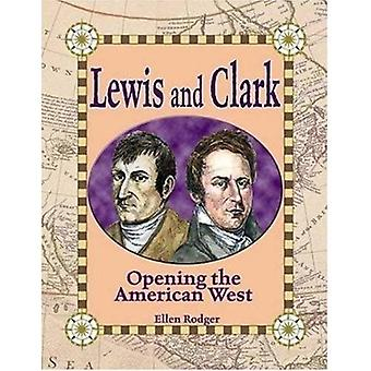 Lewis and Clark: Opening the American West (In the Footsteps of Explorers (Paperback))