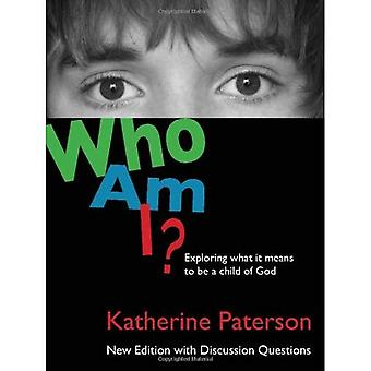 Who Am I?: Exploring What It Means to Be a Child of God