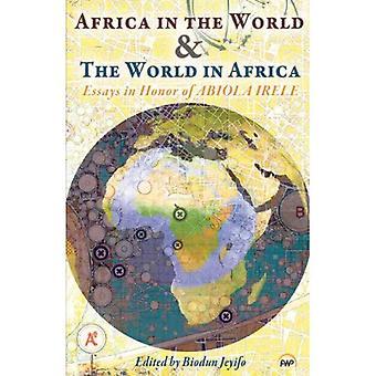 L'Afrique dans le monde & du monde en Afrique: Essays in Honour of Abiola Irele
