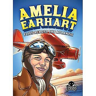 Amelia Earhart Flies Across the Atlantic (Extraordinary Explorers)