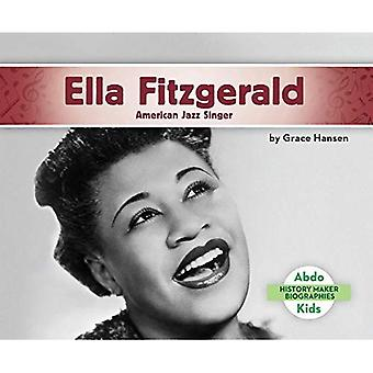 Ella Fitzgerald: Chanteuse de Jazz américaine (histoire Maker Biographies Set 2)