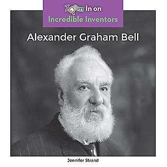 Alexander Graham Bell (Incredible Inventors)