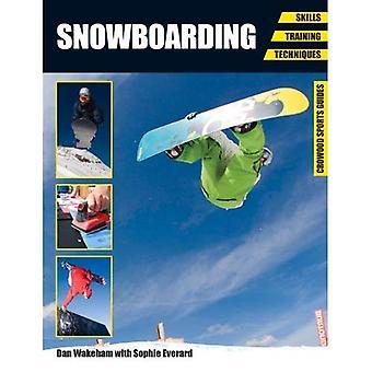 Snowboard: Habilidades - capacitación - técnicas (guías de deportes de Crowood)