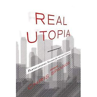 Real Utopia: Participatory Society for the 21st Century