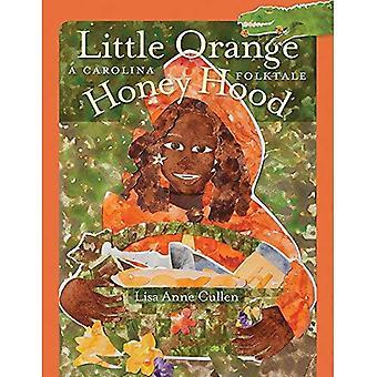 Liten apelsin honung Hood: En Carolina folksaga (unga Palmetto böcker)