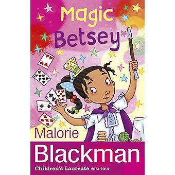 Magic Betsey by Malorie Blackman - 9781782951872 Book