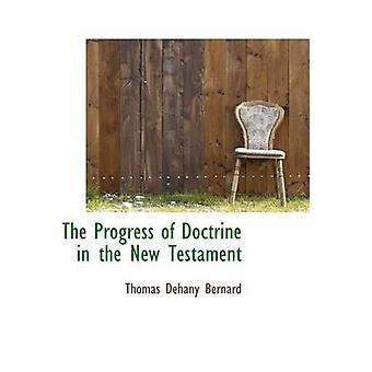 The Progress of Doctrine in the New Testament by Bernard & Thomas Dehany
