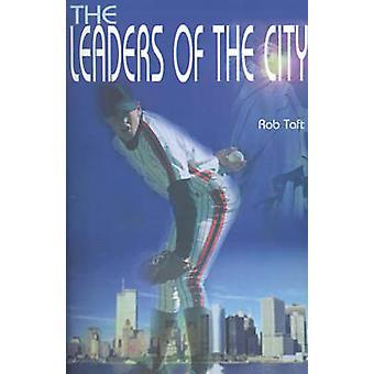 Die Führer der Stadt von Taft & Rob