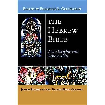 Den hebreiska Bibeln nya insikter och stipendium av Greenspahn & Fredrik E.