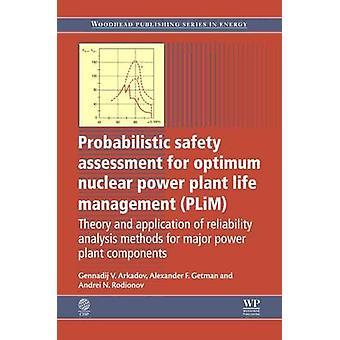Probabilistisk riskbedömning för optimal kärnkraftverk liv Plim teori och tillämpning av tillförlitlighet analysmetoder för Maj av Arkadov & Gennadij V.