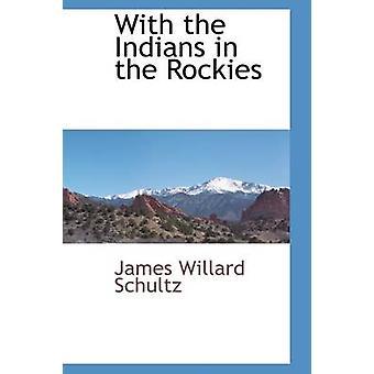 シュルツ ・ ジェームズ ・ ウィラードがロッキー山脈のインディアンと