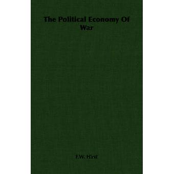 The Political Economy Of War di Hirst & F.W.