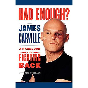 Had Enough A Handbook for Fighting Back by Carville & James
