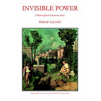 Invisible Power by Allott & Philip